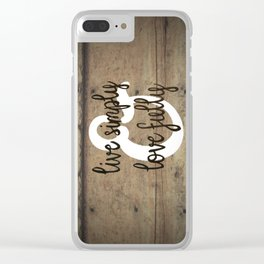 Live Simply & Love Fully on Barnwood Clear iPhone Case