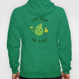 I Be Leaf In You Hoody