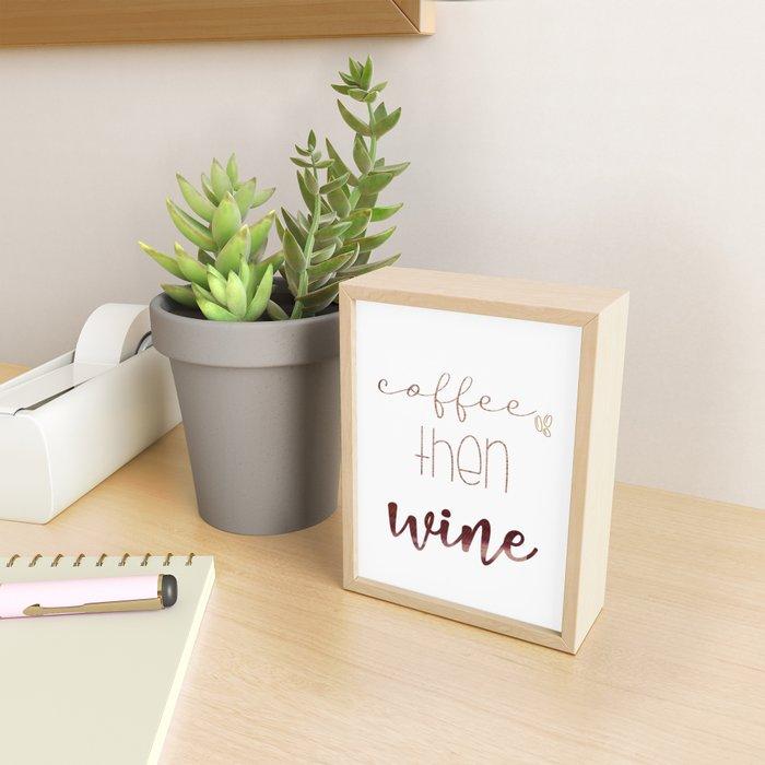 Coffee Then Wine Framed Mini Art Print