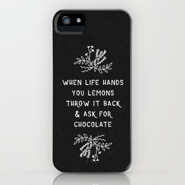 When Life Hands You Lemons BW iPhone Case