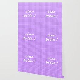 Ciao Bella! - lavender Wallpaper