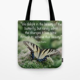 We delight in the beauty of the butterfly.... Tote Bag