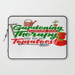 Gardening is Cheaper than Therapy and you get Tomatoes tshirt Laptop Sleeve
