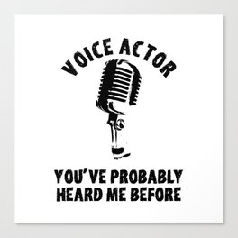 Voice Actor Synchronizer Speaker Synchro Canvas Print
