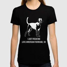American-Foxhound-tshirt,-just-freaking-love-my-American-Foxhound. T-shirt