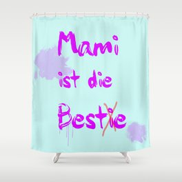 Mami ist die Bestie Shower Curtain