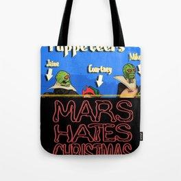 Mars Hates Christmas - Puppeteers Tote Bag