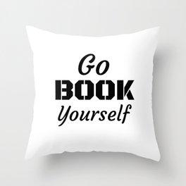 Go Book Yourself Throw Pillow