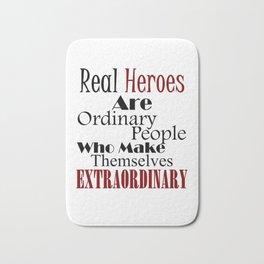 Real Heroes Extraordinary People Bath Mat