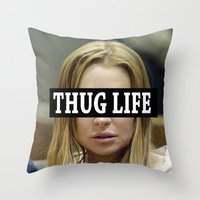 """lindsay lohan Throw Pillows featuring Lindsay Lohan """"Thug Life"""" **Signed** by ActuallyHappy"""