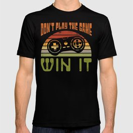 Don't Play The Game Win It - Vintage Gamer Gift T-shirt