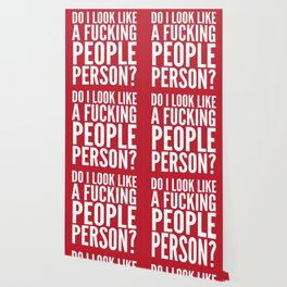DO I LOOK LIKE A FUCKING PEOPLE PERSON? (Crimson) Wallpaper