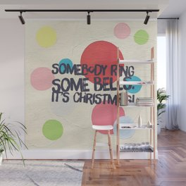 Somebody Ring Some Bells. It's Christmas! by Christie Olstad Wall Mural