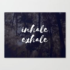 Inhale Exhale Canvas Print