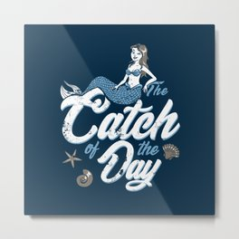 The Catch of the Day Metal Print