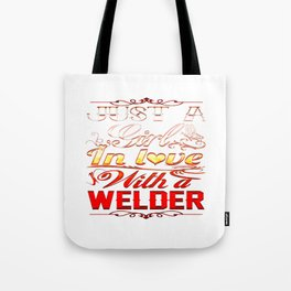 In love with a Welder Tote Bag