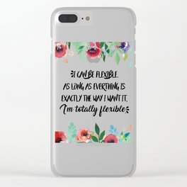 I can be flexible Clear iPhone Case