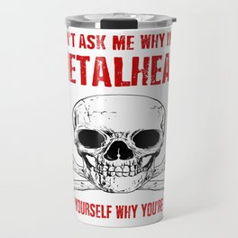 Metalhead - Funny Rock Black Dark Heavy Metal Travel Mug