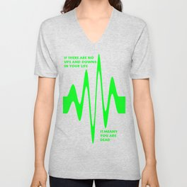 If There Are No Ups and Downs In Life You Are Dead Unisex V-Neck