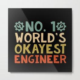 No. 1 World's Okayest Engineer Metal Print