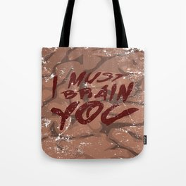 I Must Brain You!  Tote Bag
