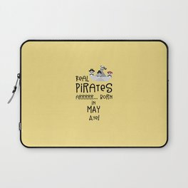 Real Pirates are born in MAY T-Shirt Dxdsj Laptop Sleeve