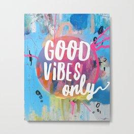 Good vibes only Bluk Metal Print