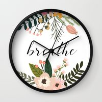 breathe Wall Clocks featuring Breathe by Indulge My Heart