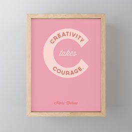 Creativity Takes Courage - Henri Matisse Quote Framed Mini Art Print