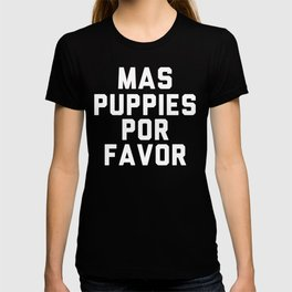 Mas puppies por favor T-shirt
