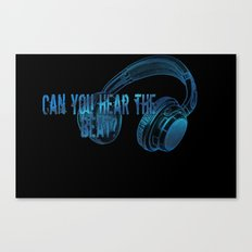 Can you hear the  beat? Canvas Print