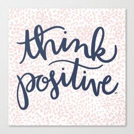 Think Positive Canvas Print