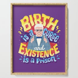 Birth is a curse Serving Tray