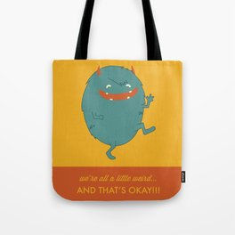 We're All A Little Weird, and Thats Ok! Tote Bag