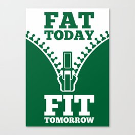 Lab No. 4 - Fat Today Fit Tomorrow Gym Motivational Quote Poster Canvas Print