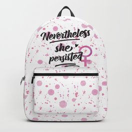 Nevertheless She Persisted - Woman Empowerment Backpack