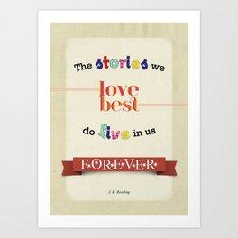 The Stories We Love Best - J.K. Rowling Art Print