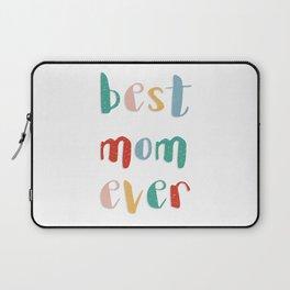 Best mom ever Laptop Sleeve