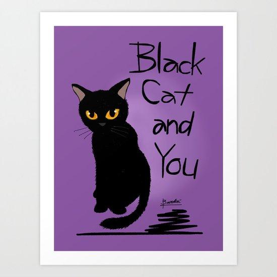 Black cat and you Art Print