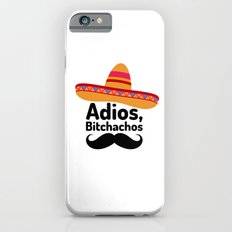 Adios Bitchachos Slim Case iPhone 6s