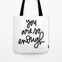 You Are So Enough Tote Bag