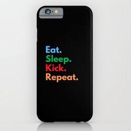 Eat. Sleep. Kick. Repeat. iPhone Case