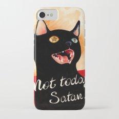 Not Today, Satan! Slim Case iPhone 7