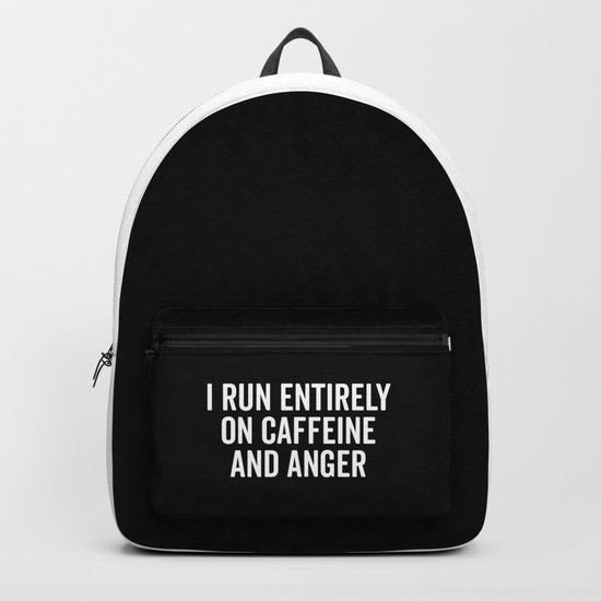 Caffeine And Anger Funny Quote Backpack