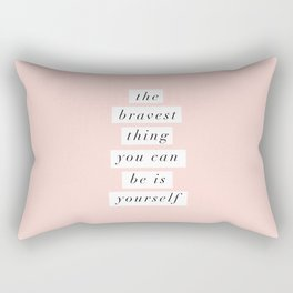 The Bravest Thing You Can Be is Yourself typography wall art home decor Rectangular Pillow