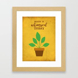 Death Is Whimsical Today - The Professional Framed Art Print