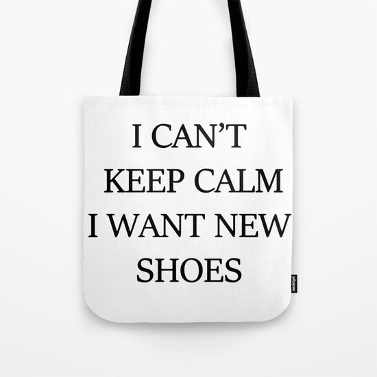 I CAN't KEEP CALM I WANT NEW SHOES Tote Bag
