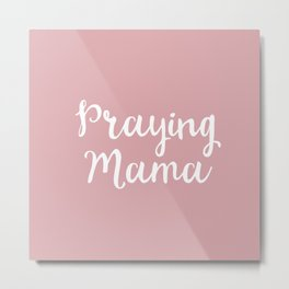 Praying Mama Metal Print