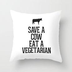 Save a Cow Eat a Vegetarian Throw Pillow