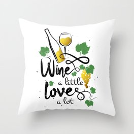 Wine a little love a lot Perfect wine festival saying for wine lovers gift Throw Pillow